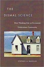 The Dismal Science by Stephen A. Marglin