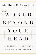 The World Beyond Your Head by Matthew B. Crawford