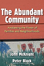 The Abundant Community by John McKnight & Peter Block